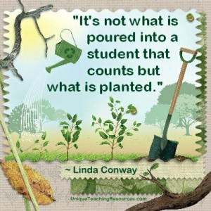 jpg-quotes-about-learning-its-not-what-is-poured-into-a-student-that-counts-but-what-is-planted-linda-conway
